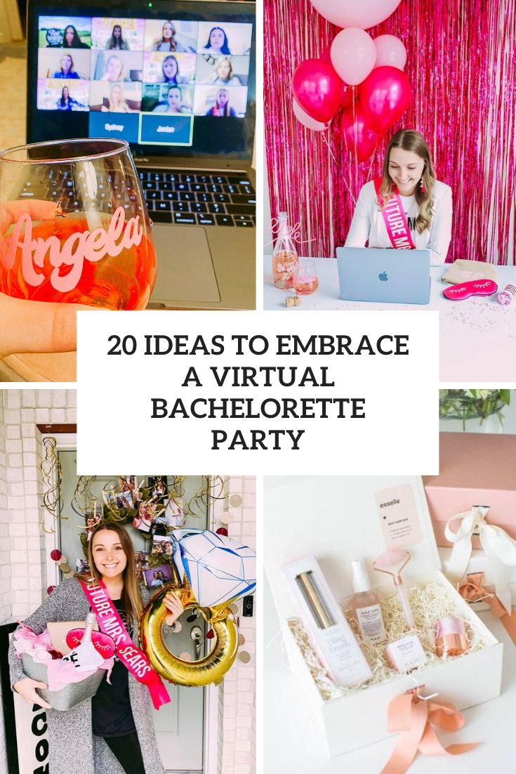 20 Ideas To Embrace A Virtual Bachelorette Party