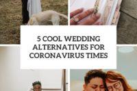 5 cool wedding alternatives for coronavirus times cover
