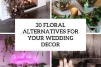 30 floral alternatives for your wedding decor cover