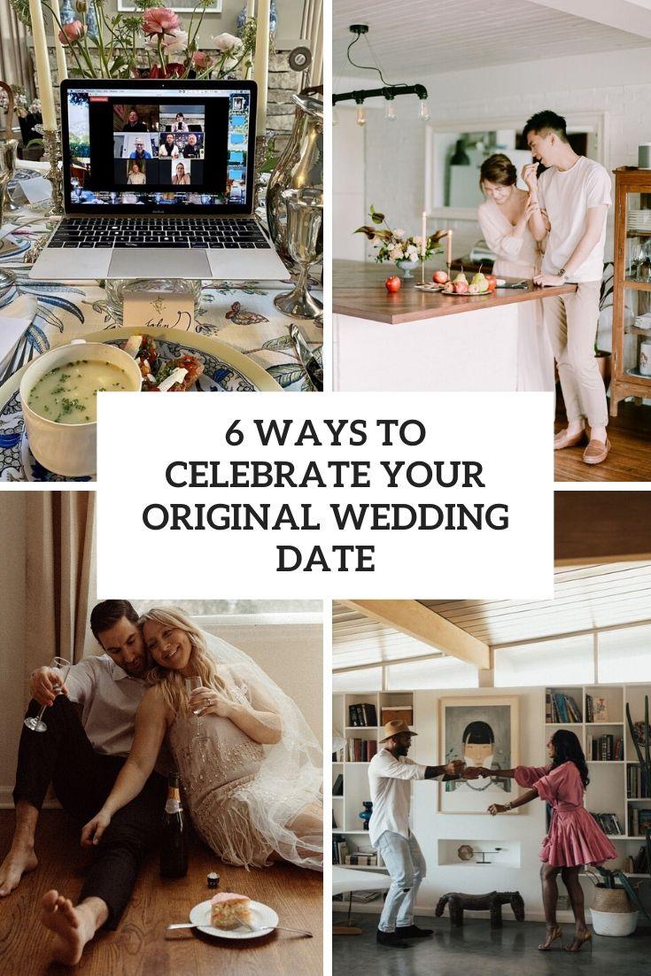 6 Ways To Celebrate Your Original Wedding Date