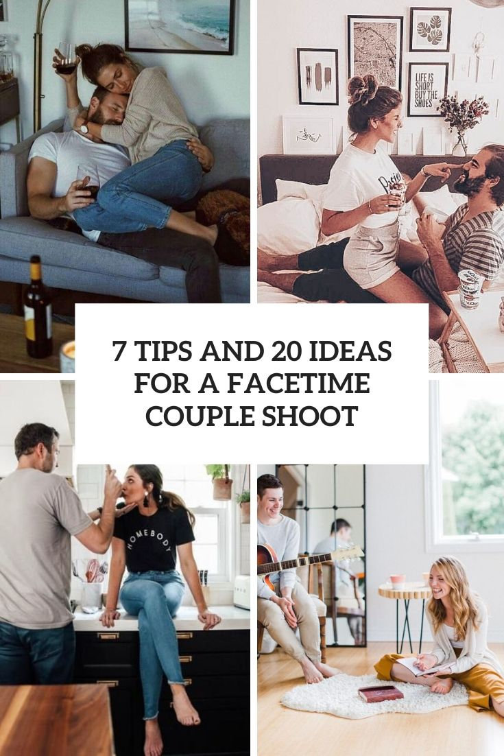 7 Tips And 20 Ideas For A Facetime Couple Shoot