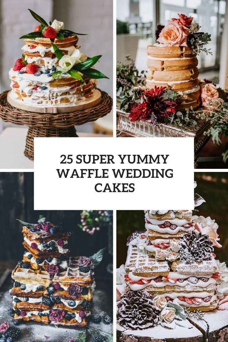 25 Super Yummy Waffle Wedding Cakes