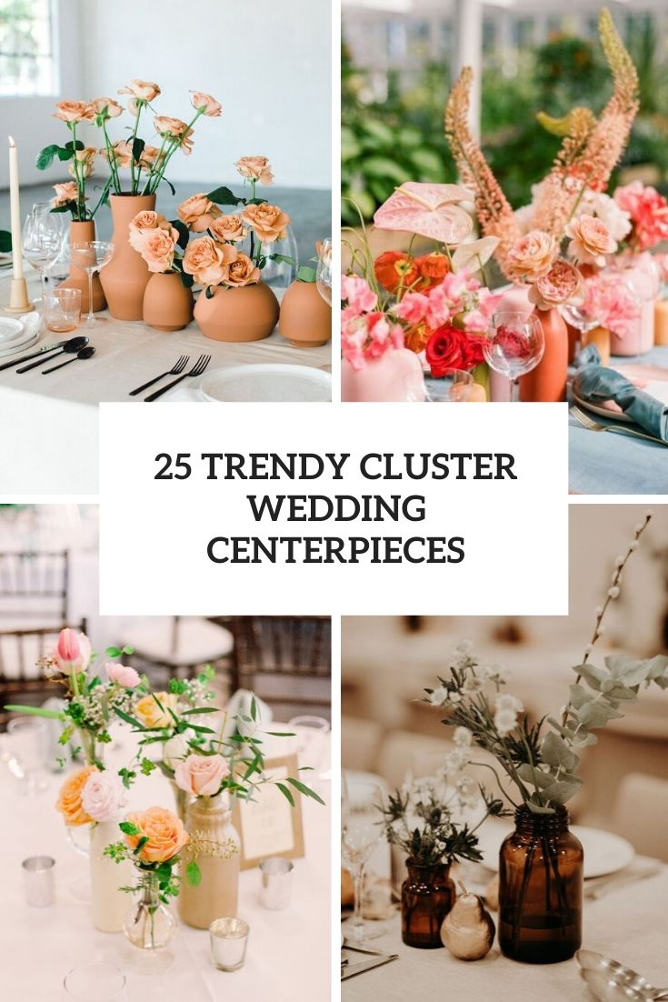 25 Trendy Cluster Wedding Centerpieces