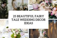25 beautiful fairy tale wedding decor ideas cover