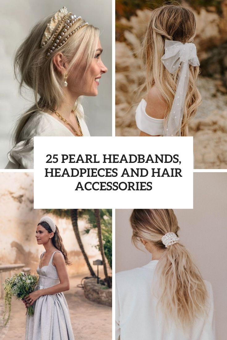 25 Pearl Headbands, Headpieces And Hair Accessories
