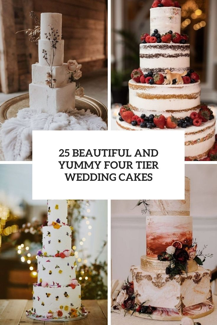 25 Beautiful And Yummy Four Tier Wedding Cakes