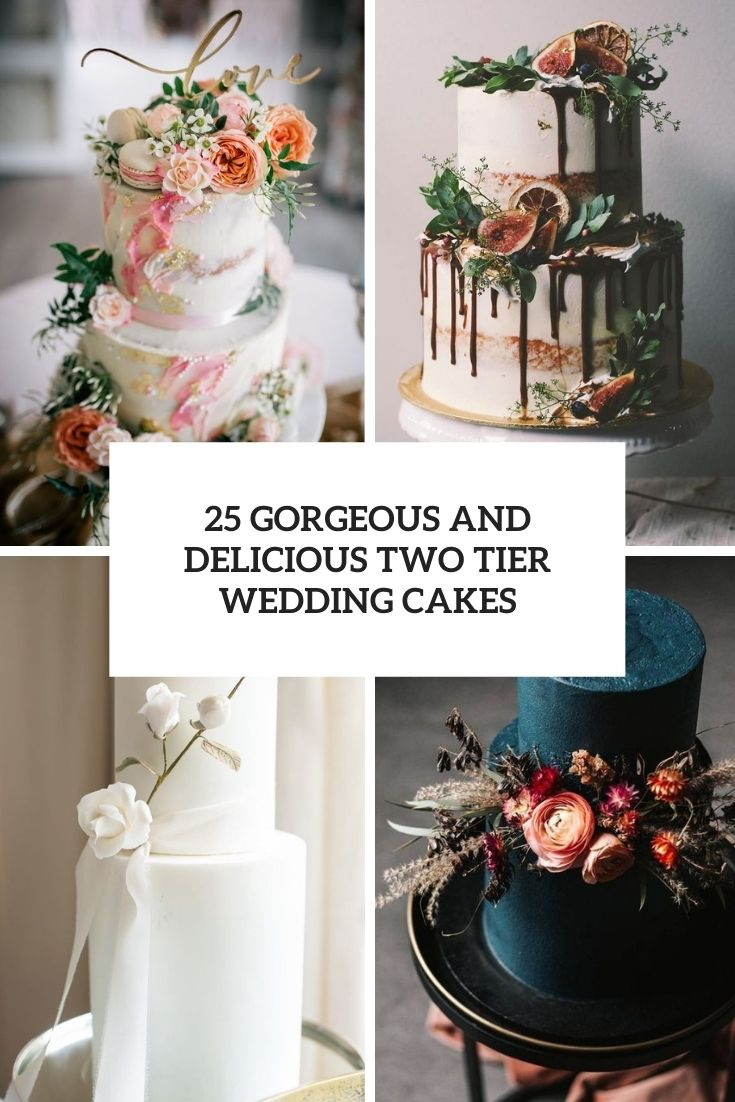 25 Gorgeous And Delicious Two-Tier Wedding Cakes