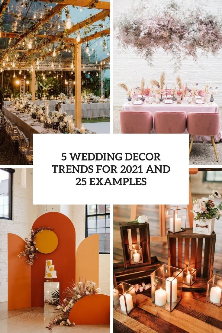 5 wedding decor trends for 2021 and 25 ideas cover