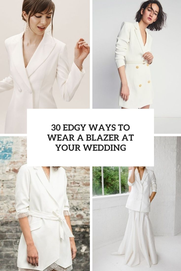 30 Edgy Ways To Wear A Blazer At Your Wedding