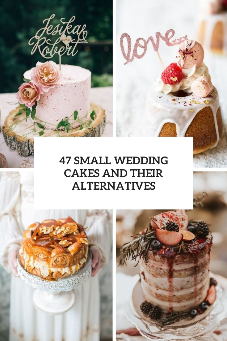 47 Small Wedding Cakes And Their Alternatives