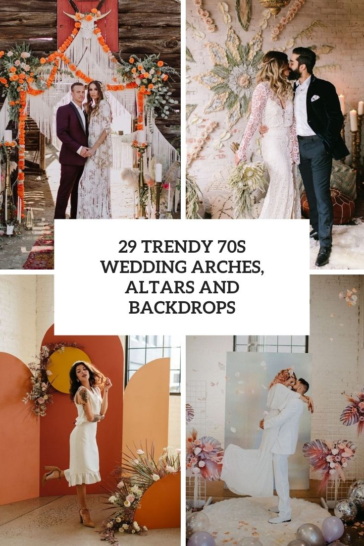 29 Trendy 70s Wedding Arches, Altars and Backdrops