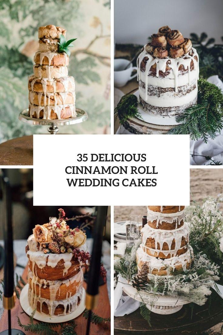 35 Delicious Cinnamon Roll Wedding Cakes