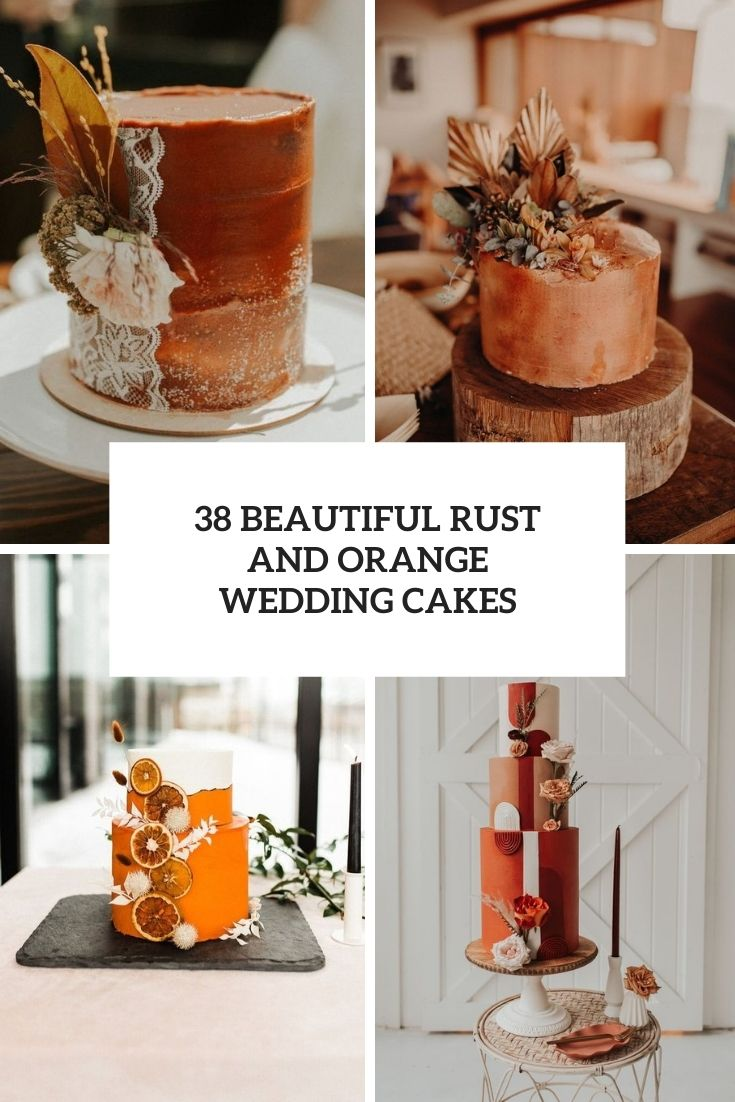 38 Beautiful Rust And Orange Wedding Cakes