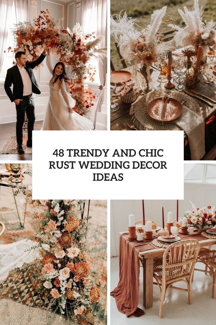 48 Trendy And Chic Rust Wedding Decor Ideas
