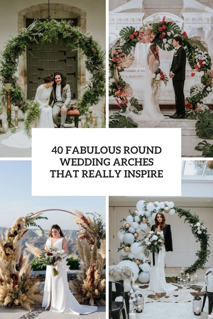 40 Fabulous Round Wedding Arches That Really Inspire