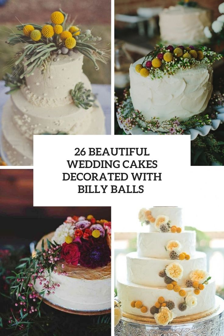 26 Beautiful Wedding Cakes Decorated With Billy Balls