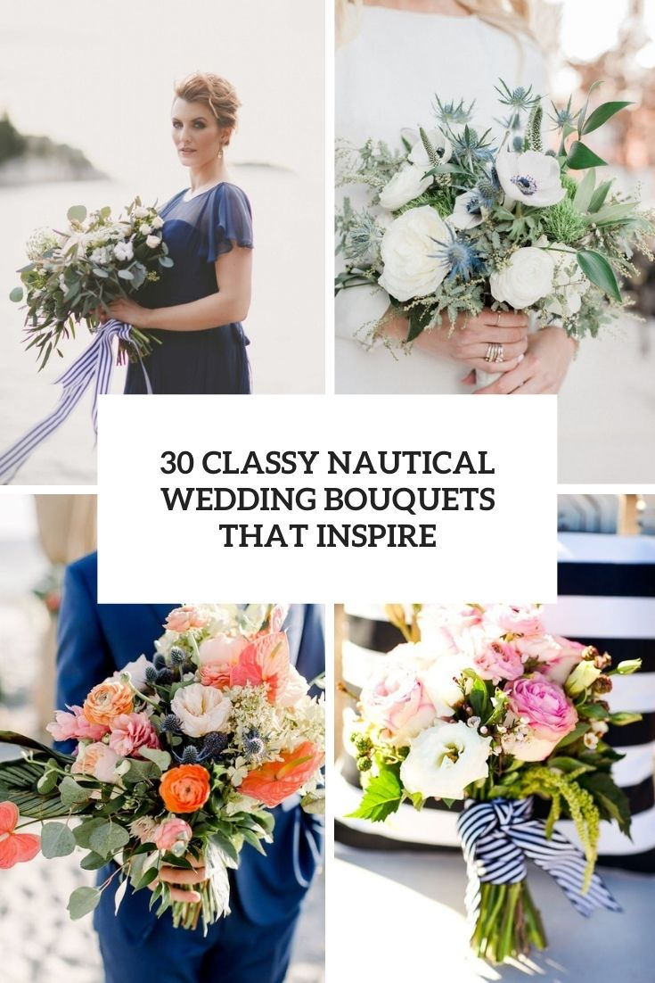 30 Classy Nautical Wedding Bouquets That Inspire