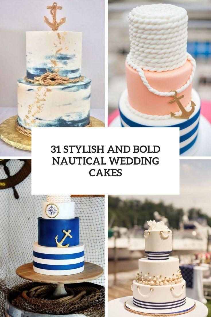 31 Stylish And Bold Nautical Wedding Cakes