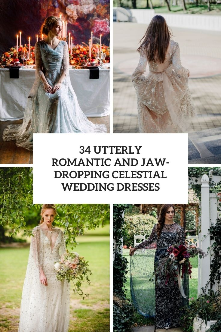 34 Utterly Romantic And Jaw-Dropping Celestial Wedding Dresses