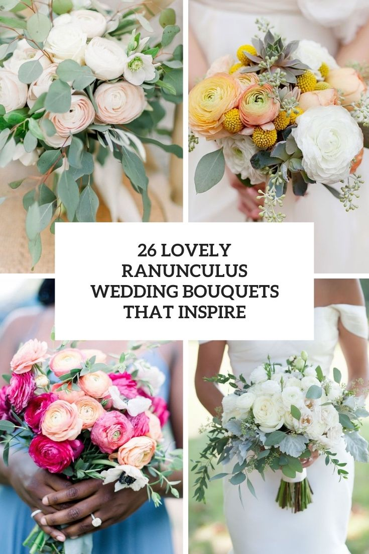26 Lovely Ranunculus Wedding Bouquets That Inspire