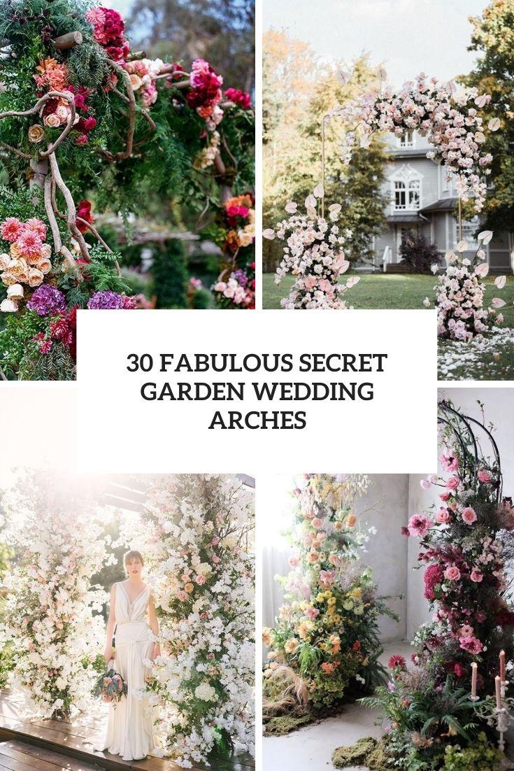 30 Fabulous Secret Garden Wedding Arches