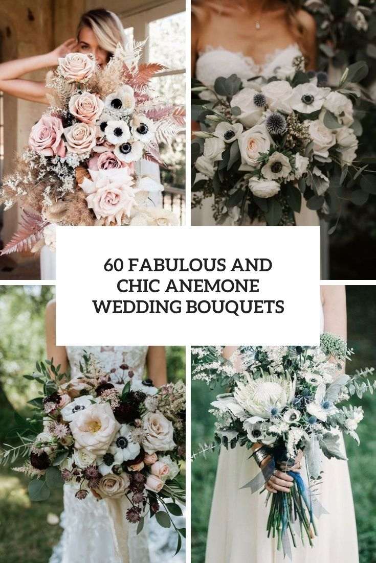60 Fabulous And Chic Anemone Wedding Bouquets