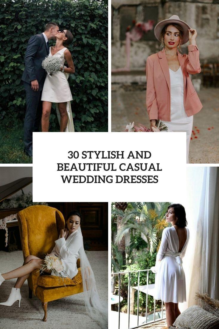 30 Stylish And Beautiful Casual Wedding Dresses