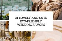 31 lovely and cute eco-friendly wedding favors cover