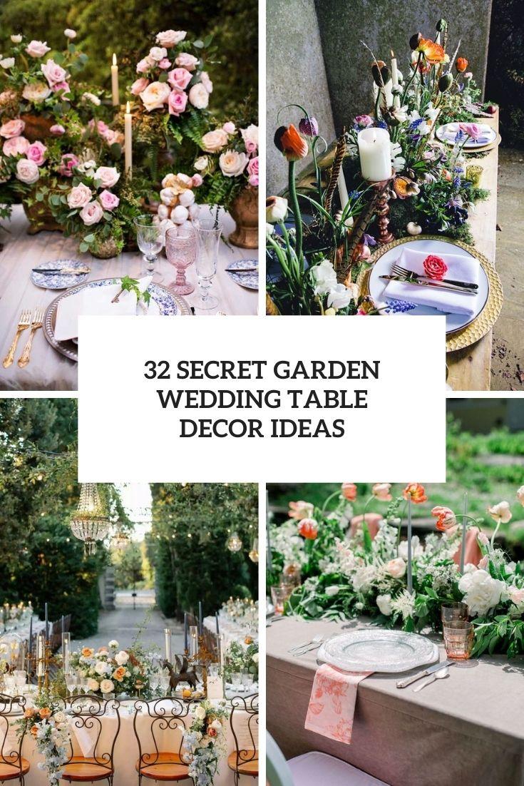 32 Secret Garden Wedding Table Decor Ideas