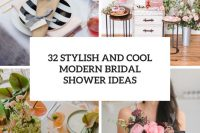 32 stylish and cool modern bridal shower ideas cover