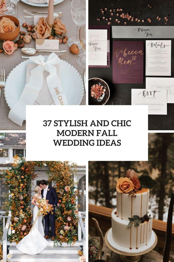 37 Stylish And Chic Modern Fall Wedding Ideas