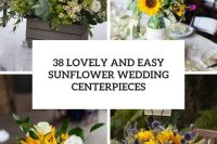38 lovely and easy sunflower wedding centerpieces cover