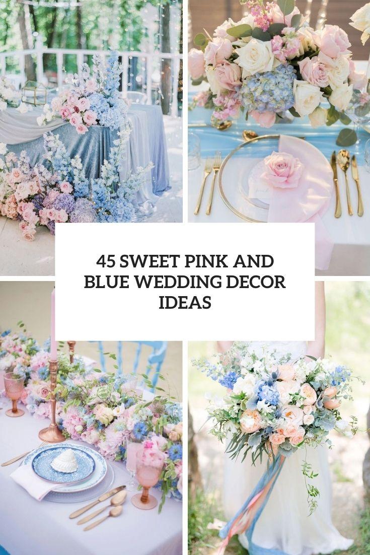 45 Sweet Pink And Blue Wedding Decor Ideas