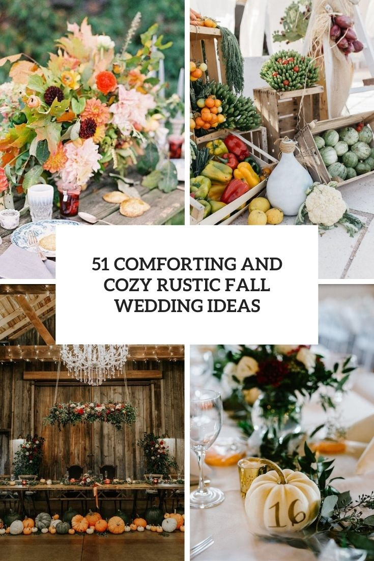 51 Comforting And Cozy Rustic Fall Wedding Ideas