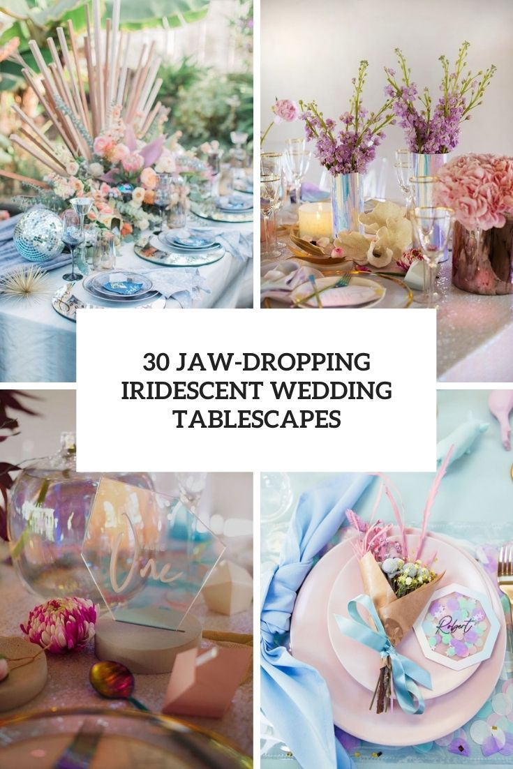 30 Jaw-Dropping Iridescent Wedding Tablescapes