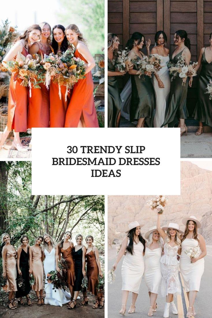 30 Trendy Slip Bridesmaid Dresses Ideas