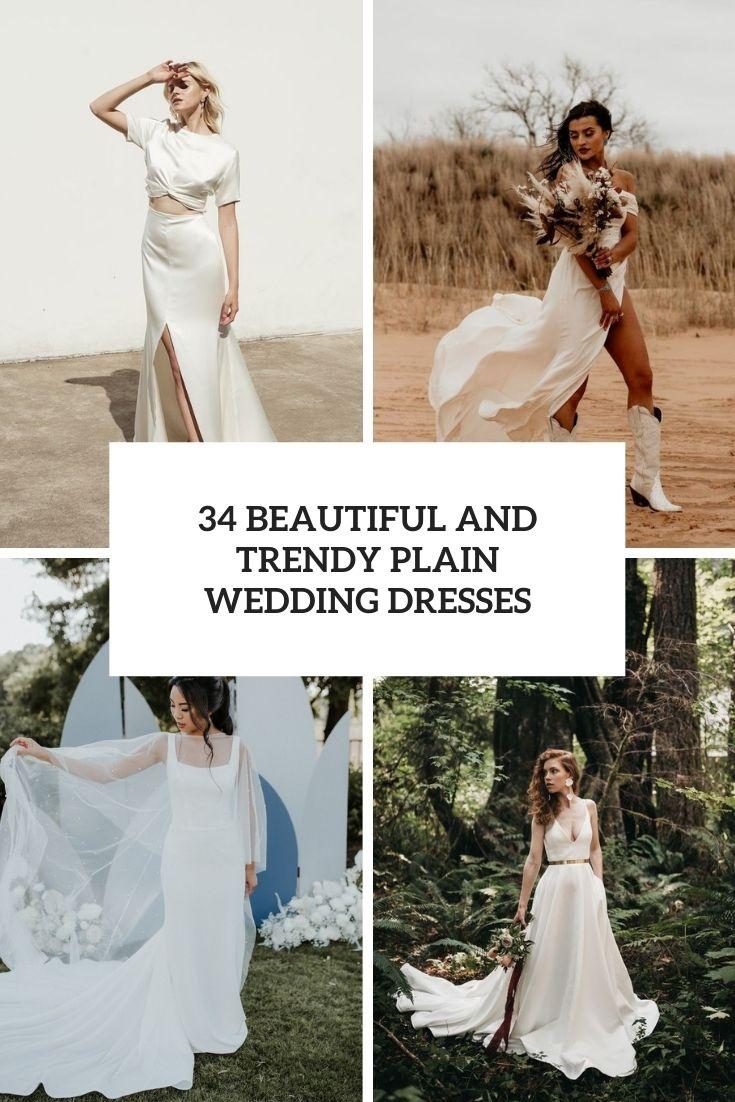 34 Beautiful And Trendy Plain Wedding Dresses