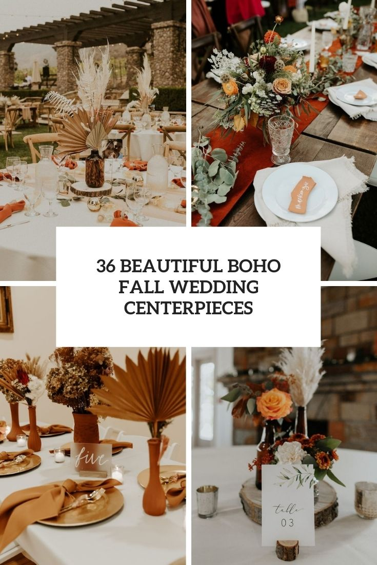36 Beautiful Boho Fall Wedding Centerpieces