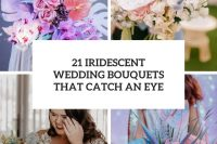 21 iridescent wedding bouquets that catch an eye cover
