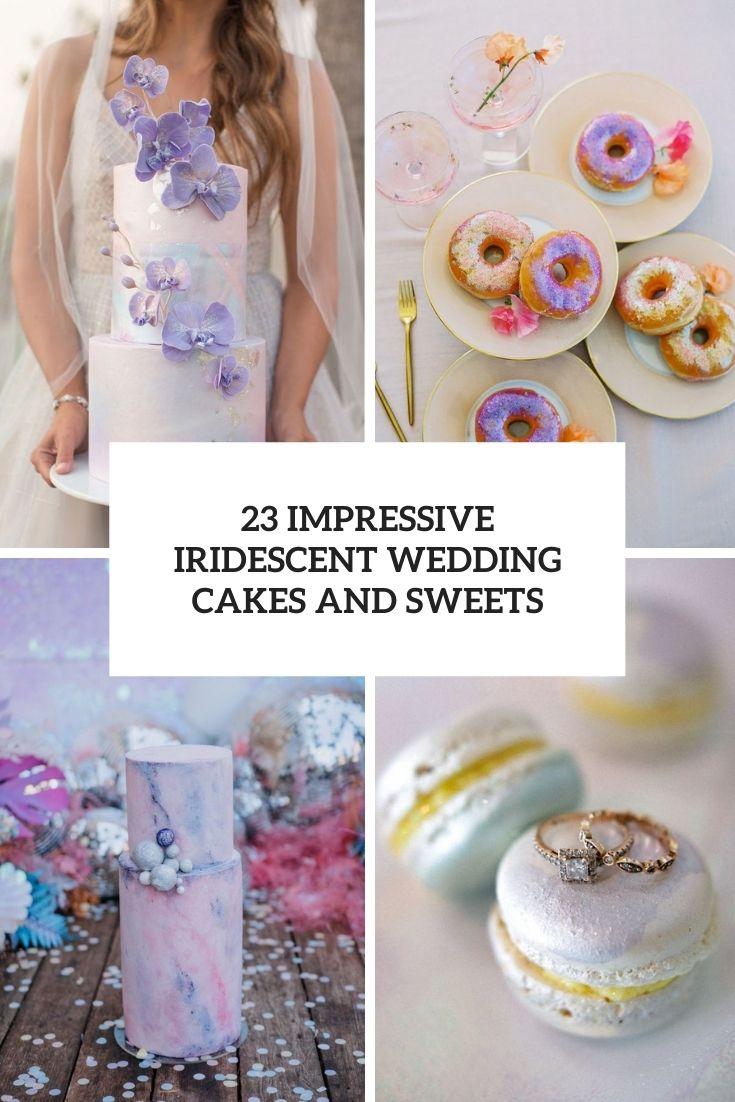 23 Impressive Iridescent Wedding Cakes And Sweets
