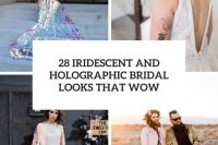 28 iridescent and holographic bridal looks that wow cover