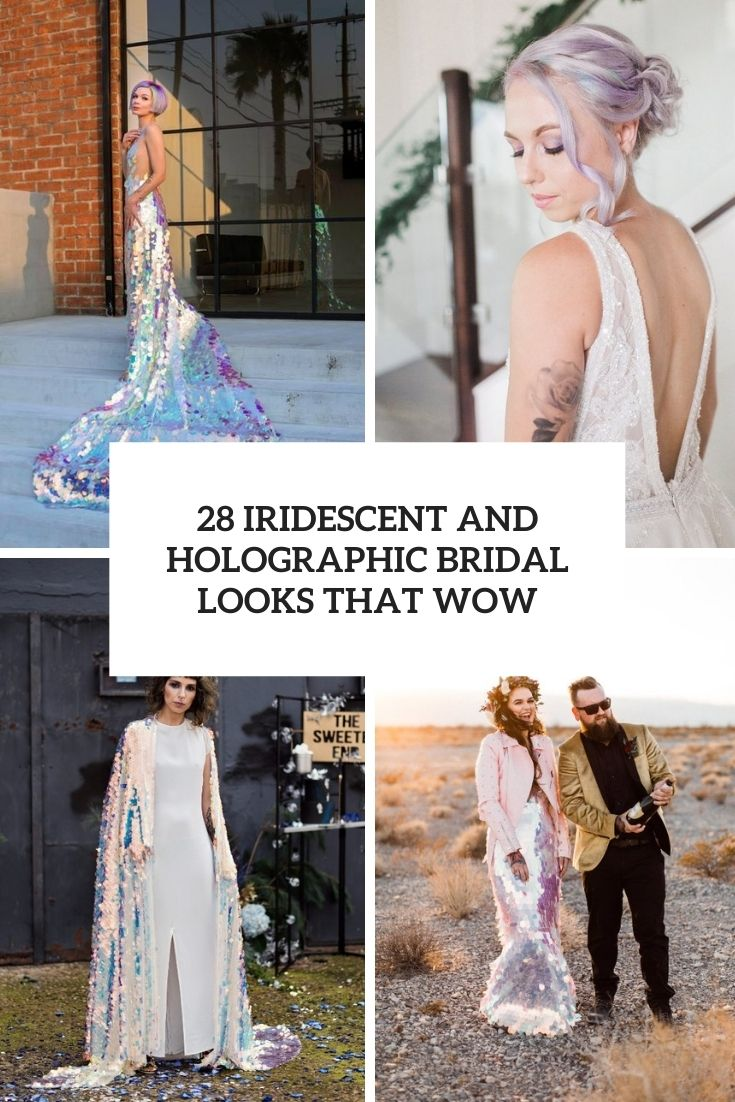 28 Iridescent And Holographic Bridal Looks That Wow