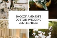 30 cozy and soft cotton wedding centerpieces cover