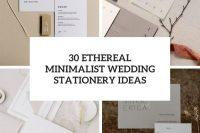 30 ethereal minimalist wedding stationery ideas cover