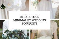 31 fabulous minimalist wedding bouquets cover