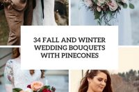 34 fall and winter wedding bouquets with pinecones cover