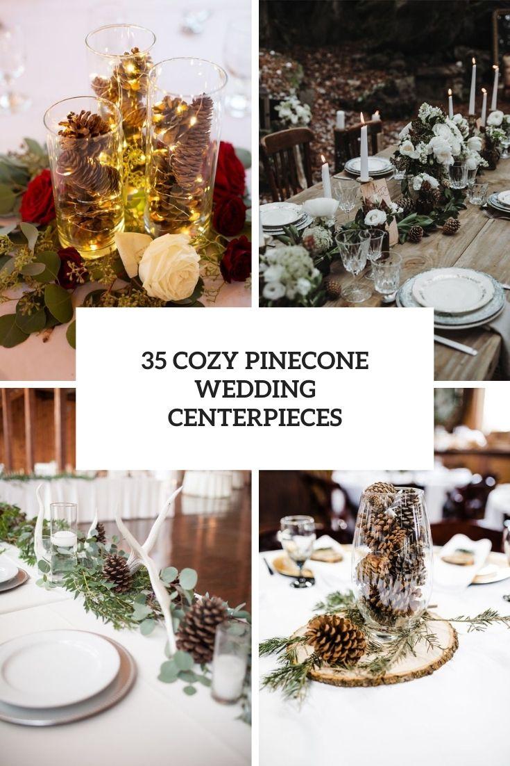 cozy pinecone wedding centerpieces cover
