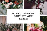 35 unique wedding bouquets with berries cover